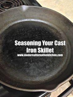 {Kitchen Tip} : Seasoning Your Cast Iron Skillet | Modern Alternative Kitchen