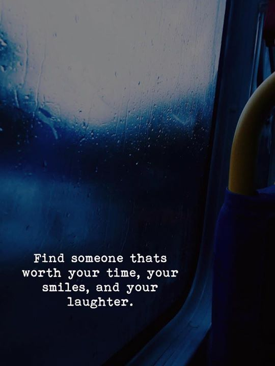 Find someone thats worth your time.