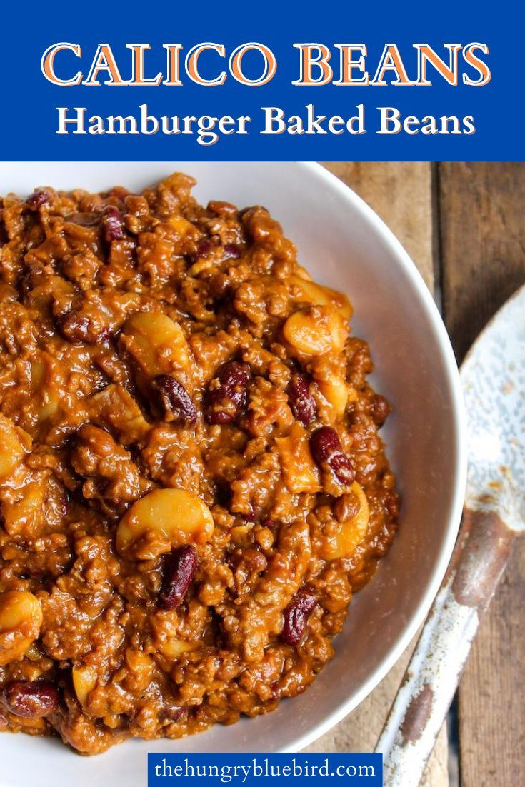 Calico Beans Recipe With Ground Beef And Bacon The Hungry Bluebird Recipe In 2020 Hamburger Side Dishes Calico Beans Recipe Calico Beans