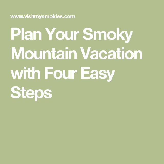Plan Your Smoky Mountain Vacation with Four Easy Steps