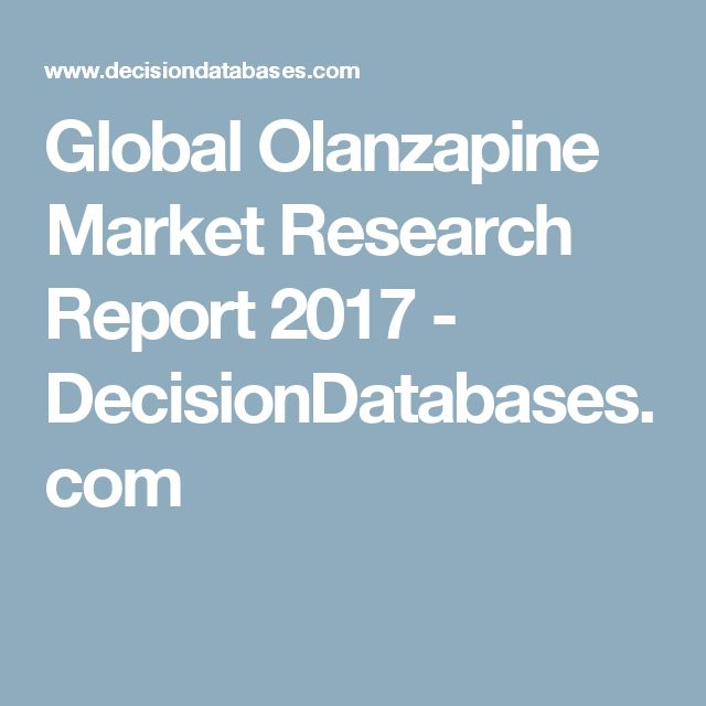 Global Olanzapine Market Research Report 2017 - DecisionDatabases.com