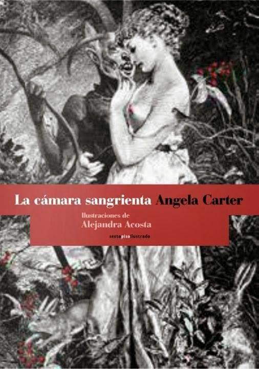 """""""La cámara sangrienta"""" de Angela Carter. Deconstruyendo cuentos de hadas.  sangrientahttp://sextopiso.mx/descargables/adelantos/camara.pdf"""