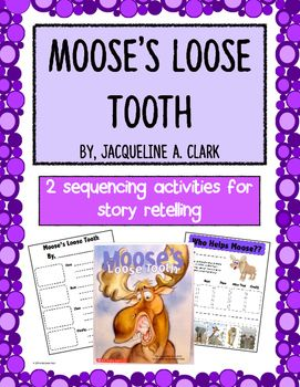 """These activities are fun follow ups to the story """"Moose's Loose Tooth"""".  Cut and paste for sequencing characters and a writing page with fill-in spaces and illustration boxes.  $1.50"""