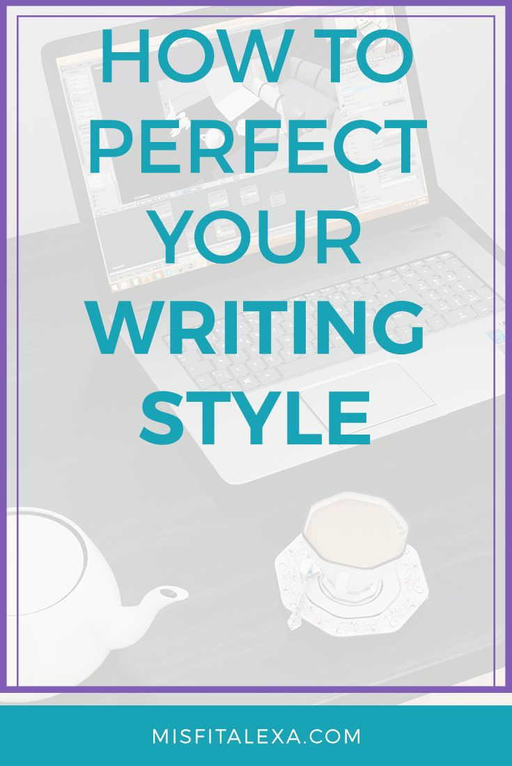 How To Perfect Your Style - Misfit Alexa | If you struggle to find your own writing style, know that you're not alone! Finding a distinct style is difficult, so I put together a guide on how to do it!