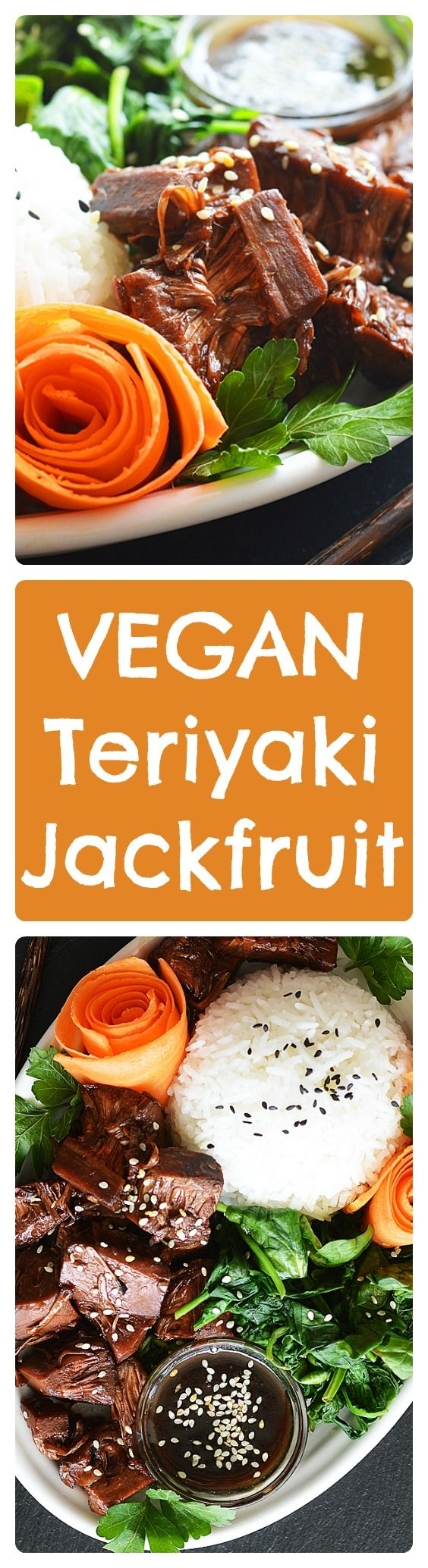 Vegan Teriyaki Jackfruit Bowl by The Veg Life! Jackfruit is sauteed in a Teriyaki sauce which turns into a thick glaze. Serve with white rice, sauteed spinach and carrot roses to complete your bowl!