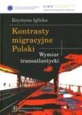 Wydawnictwo Naukowe Scholar :: :: KONTRASTY MIGRACYJNE POLSKI Wymiar transatlantycki