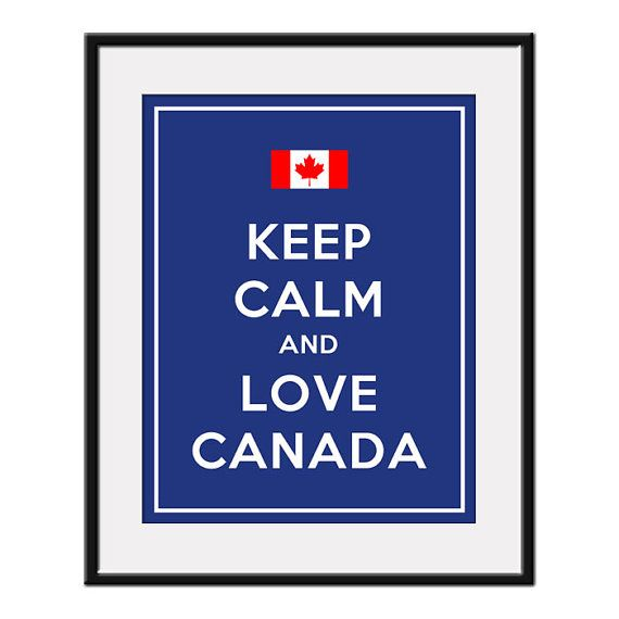 Keep Calm and LOVE CANADA  11x14 Canadian Flag by AustinCreations