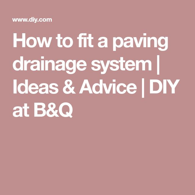 How to fit a paving drainage system | Ideas & Advice | DIY at B&Q