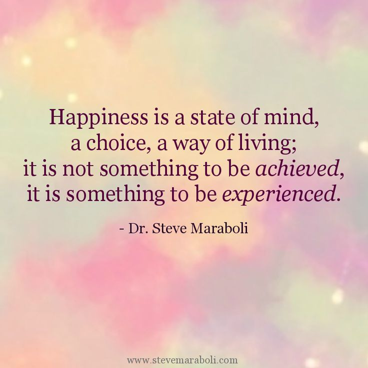 "Quotes About Happiness: ""Happiness Is A State Of Mind, A Choice, A Way Of Living"