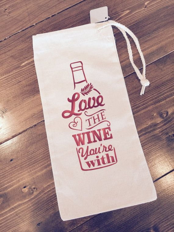 Wine Bag Love The Wine Youre With Red Foil Vinyl Print