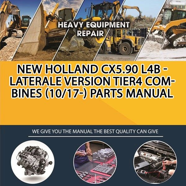 New Holland Cx5 90 L4b Laterale Version Tier4 Combines 10 17 Parts Manual Pdf Download Service Manual Repair Manual Pdf Download New Holland Repair Manuals Classic Tractor