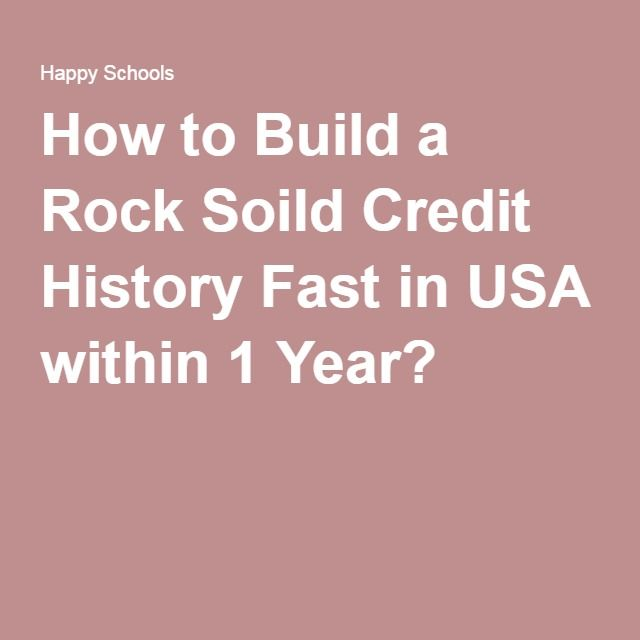 How to Build a Rock Soild Credit History Fast in USA within 1 Year?