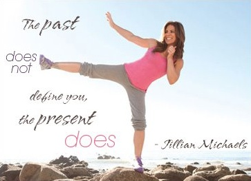 The past does not define you, the present does.