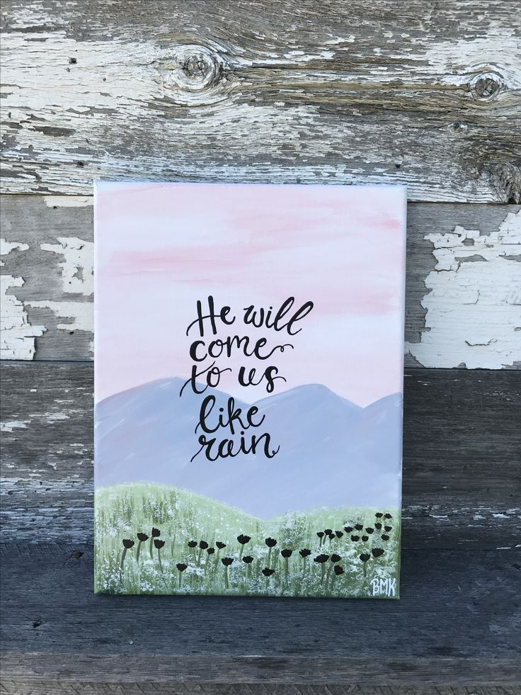 He will come to us like rain    bible verse canvas painting art    Mountains and flowers   Canvases for Christ