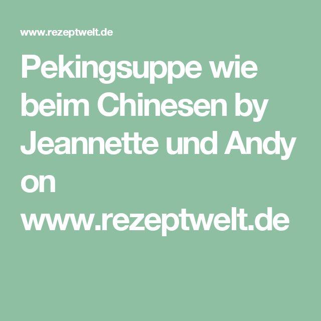 Pekingsuppe wie beim Chinesen by Jeannette und Andy on www.rezeptwelt.de