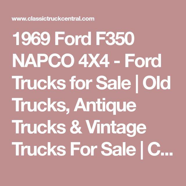 1969 Ford F350 NAPCO 4X4 - Ford Trucks for Sale | Old Trucks, Antique Trucks & Vintage Trucks For Sale | Classic Truck Central