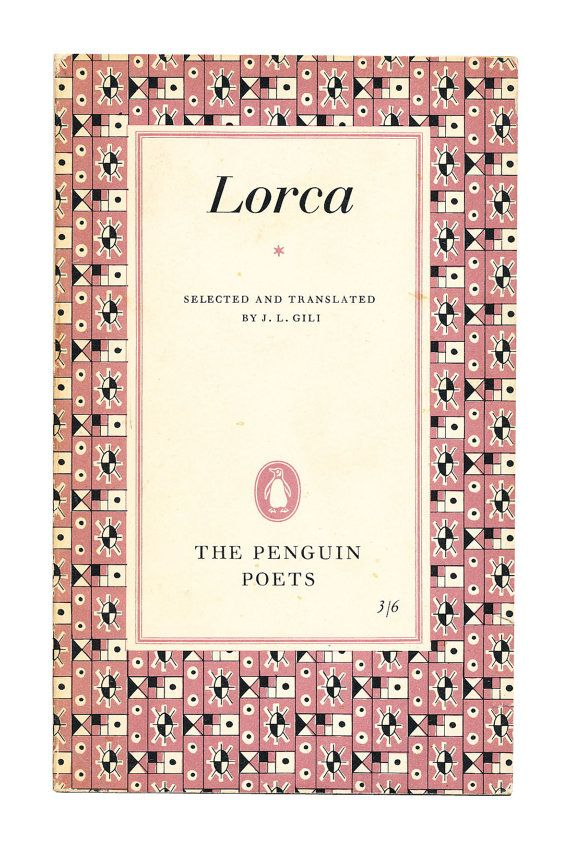 Lorca Selected and Translated Poems, Penguin Poets. 1960. Available to buy from www.brindled.co.uk