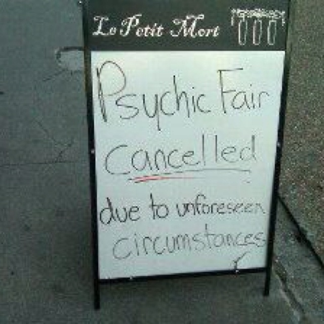 Irony - right there!: Funny Things, Funny Signs, Funny Pictures, Giggl, Unforeseen Circumst, Funny Stuff, Fair Cancel, Psychics Fair, Smile