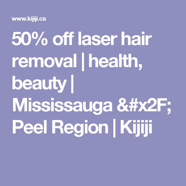 50% off laser hair removal | health, beauty | Mississauga / Peel Region | Kijiji