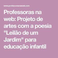 """Professoras na web: Projeto de artes com a poesia """"Leilão de um Jardim"""" para educação infantil"""
