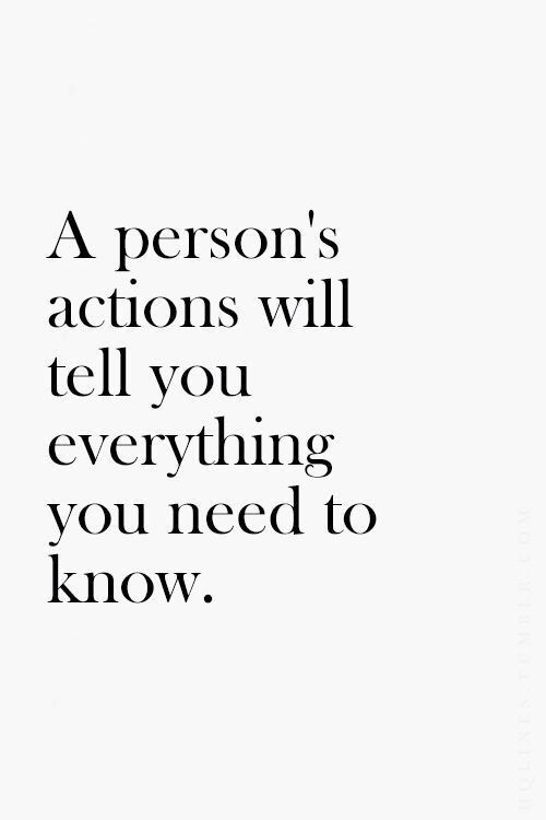 Words are just words. People can apologize and then turn around and do the exact same thing. It's their actions that actually show you who they are and what they are feeling.