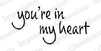 Impression Obsession Stamp You're in my Heart - Cling Rubber Stamp