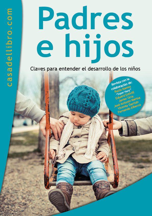 Revista de Casa del Libro: Padres e hijos. Claves para entender el desarrollo de los niños. #CasadelLibro