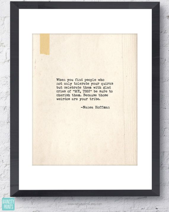 The fifth in my Typewriter Series, this fabulous friendship quote is by Nanea Hoffman, Founder of SweatpantsAndCoffee.com. A perfect gift for