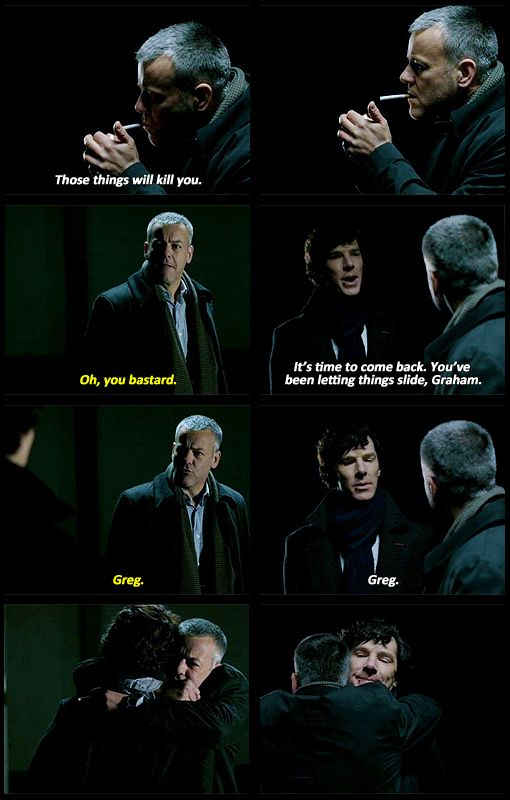 Lestrade hugging Sherlock, almost made me burst into tears.