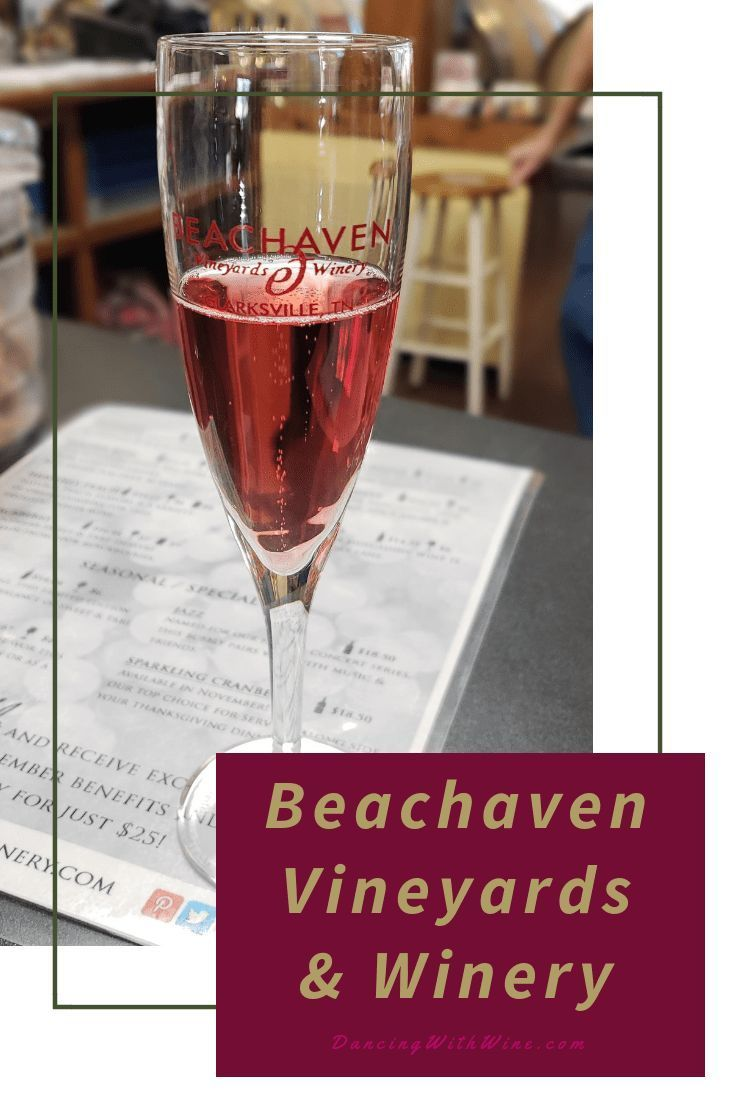 Beachaven Vineyards And Winery In Clarksville Tn Dancing With Wine Winery Wine Vineyard