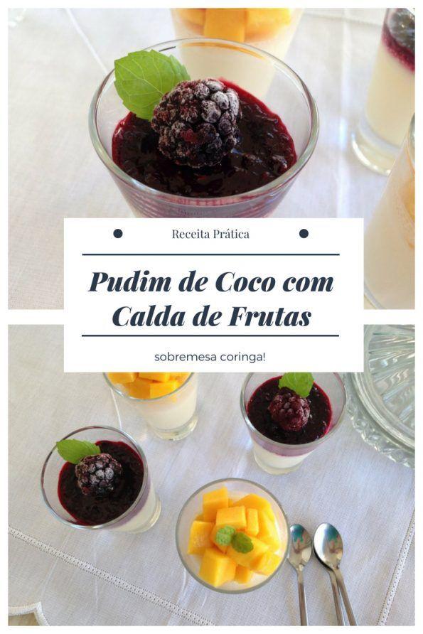 Pudim De Coco Com Calda De Frutas Vermelhas A Cara Do Natal
