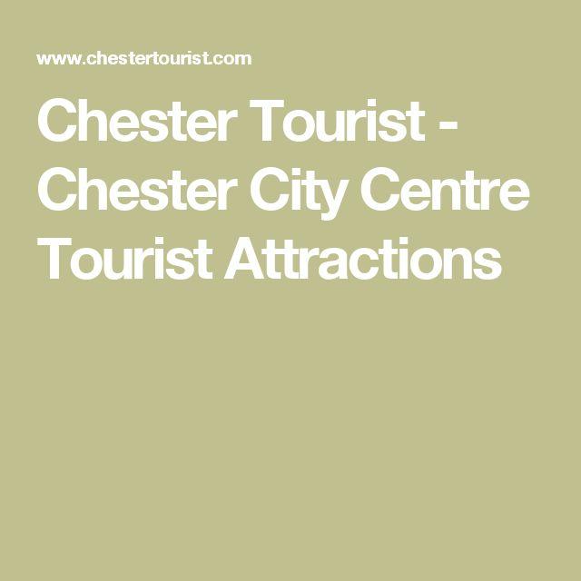 Chester Tourist - Chester City Centre Tourist Attractions