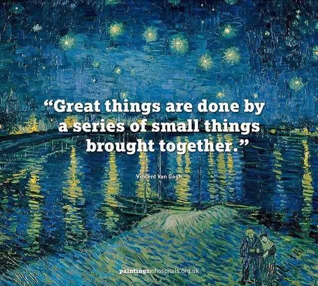 Great Things Are Done By A Series Of Small Things Brought Together Vincent Van Gogh Van Gogh Quotes Vincent Van Gogh Quotes Van Gogh