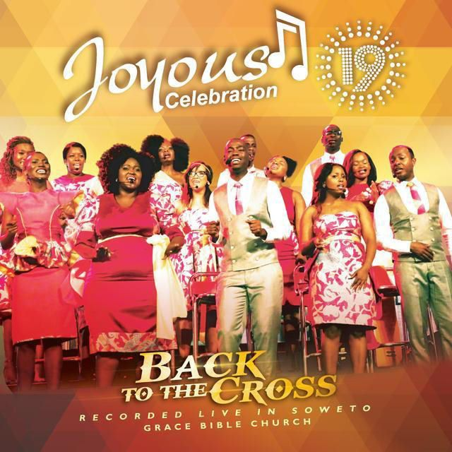 Joyous Celebration 19 - Back to the Cross - South African Gospel 3 CD | South African Memorabilia Store