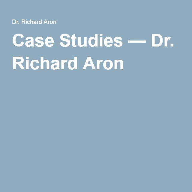 Case Studies — Dr. Richard Aron