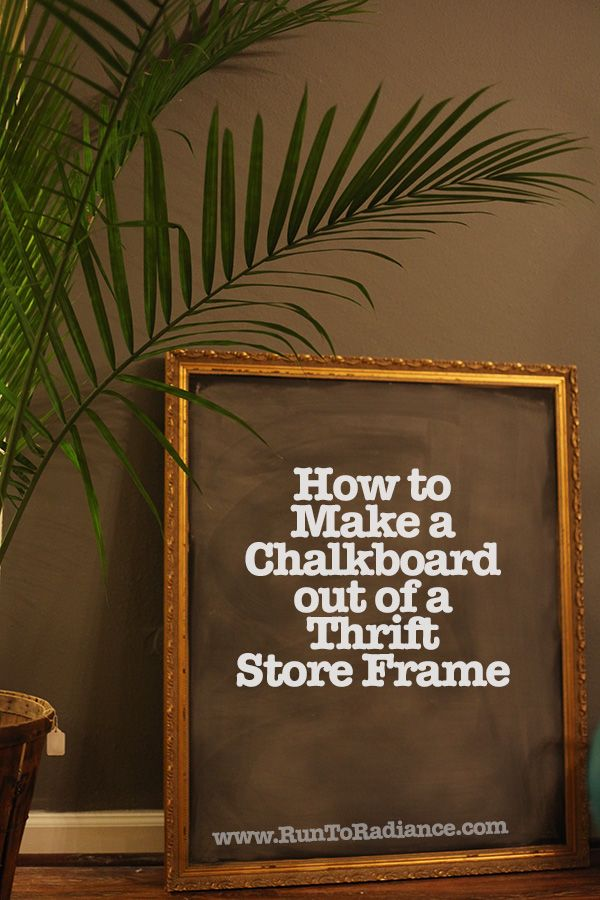 How to Make a Thrifted Frame into a Chalkboard- takes about 10 minutes of work and $15 :)
