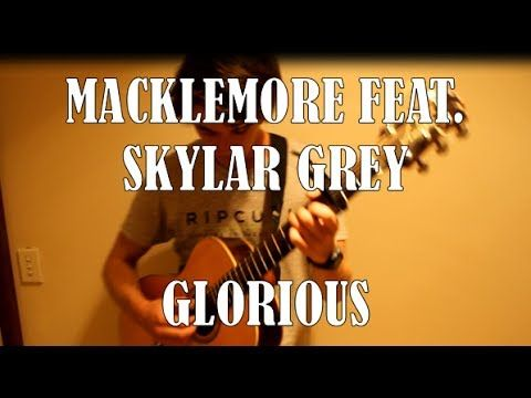 MACKLEMORE FEAT. SKYLAR GREY - GLORIOUS (Acoustic Cover by Ben Considine)