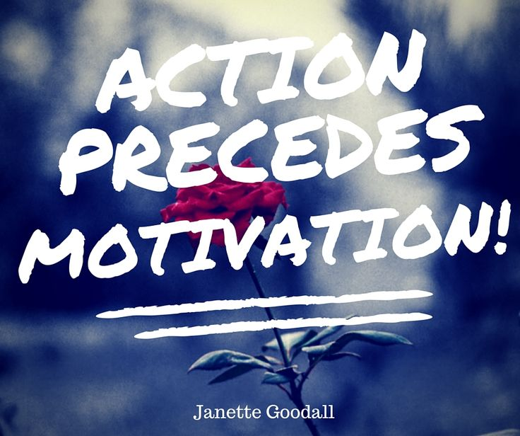 Do you constantly wait until you 'feel like it'? You know what? You'll probably wait a long time! The truth is that Action Precedes Motivation. Just begin, and the motivation will come #takeaction #justbegin #actionprecedesmotivation