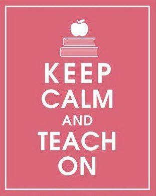 Keep calm and teach on.