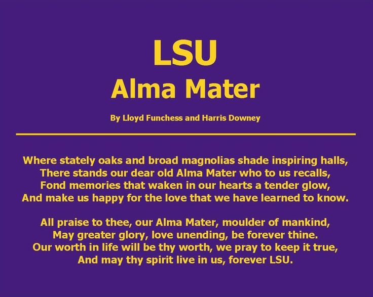 LSU Alma Mater - Learned it; now I live it. <3