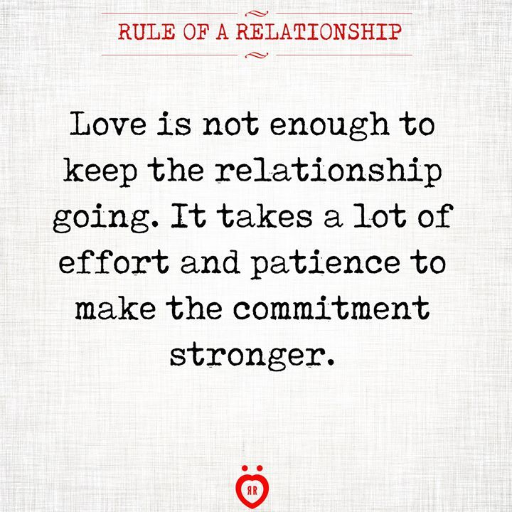 Love Is Not Enough To Keep The Relationship Going Relationship Effort Quotes Relationship Quotes Marriage Effort Quotes