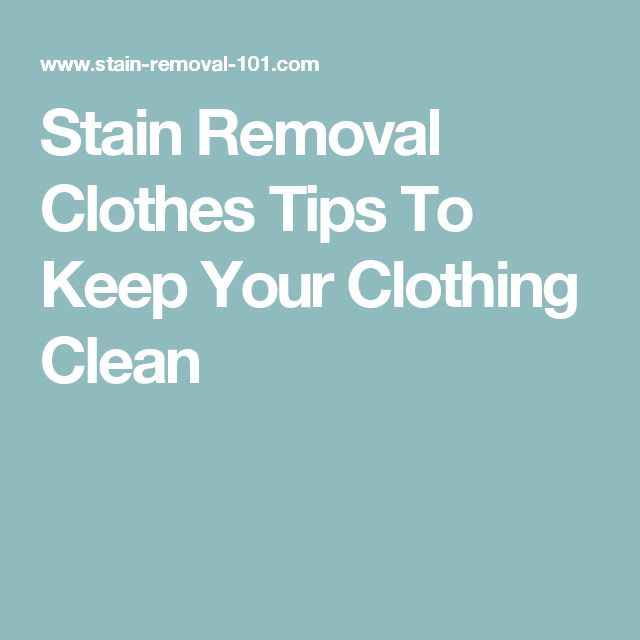 Stain Removal Clothes Tips To Keep Your Clothing Clean