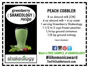 GREENBERRY SHAKEOLOGY RECIPE: Peach Cobbler   Just like grandma used to make! Request a FREE Shakeology sample: http://www.thefitclubnetwork.com/shakeology/free-shakeology-sample/