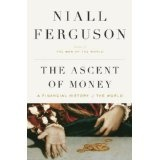 The Ascent of Money: A Financial History of the World (Hardcover)By Niall Ferguson