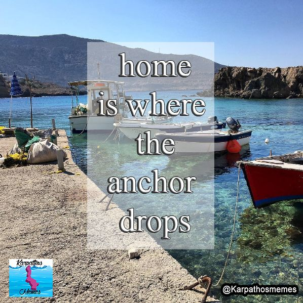 home is where the anchor drops. #karpathos #karpathosmemes #karpathosquotes #greekquotes #greece #greek #islands