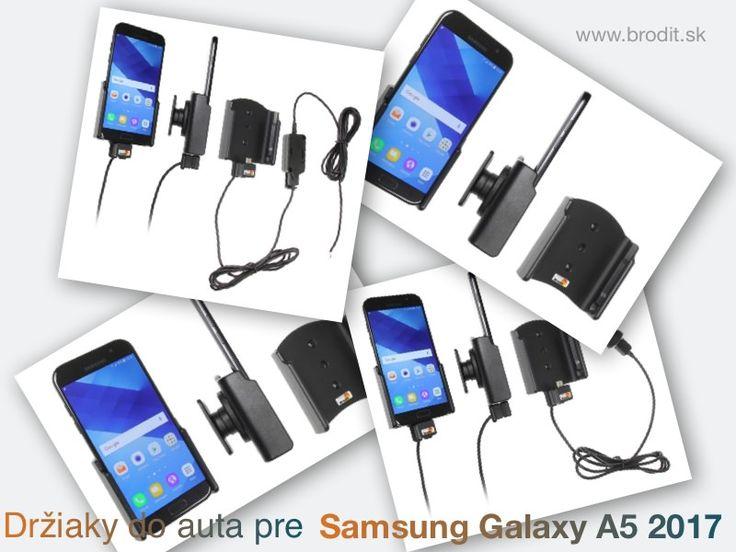 Nové držiaky do auta pre Samsung Galaxy A5 2017. Pasívny držiak Brodit pre pevnú montáž v aute, aktívny s CL nabíjačkou, s USB alebo s Molex konektorom