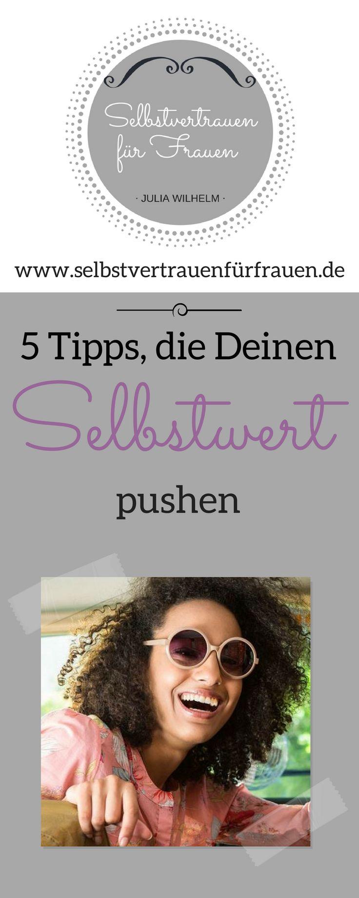 5 Tipps, die Deinen Selbstwert pushen. + gratis Formular! www.selbstvertrauen-fuer-frauen.de/blog/ Selbstvertrauen für Frauen, Selbstbewusstsein, Selbstwert