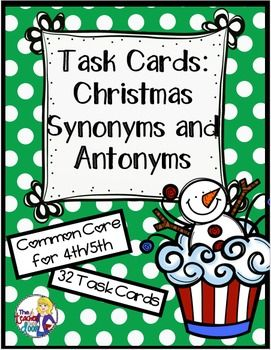 Fun! 32 Christmas themed Synonyms and Antonyms Task Cards for 4th/5th graders. Can be purchased separately or as part of the Christmas Literacy 54 page set. $