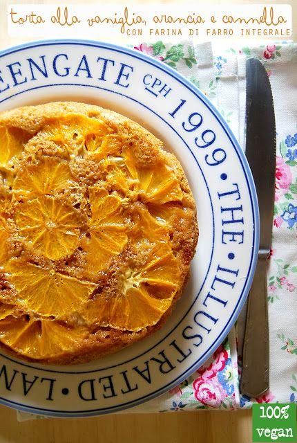 Una gatta in cucina: Torta alla vaniglia, arancia e cannella con farina di farro integrale (senza uova e senza latte)