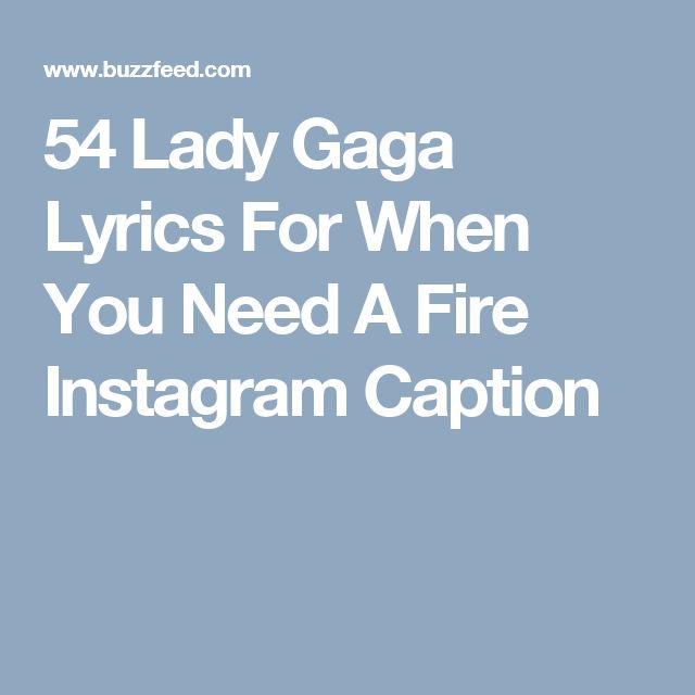 54 Lady Gaga Lyrics For When You Need A Fire Instagram Caption
